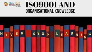 ISO9001 and Organisational Knowledge