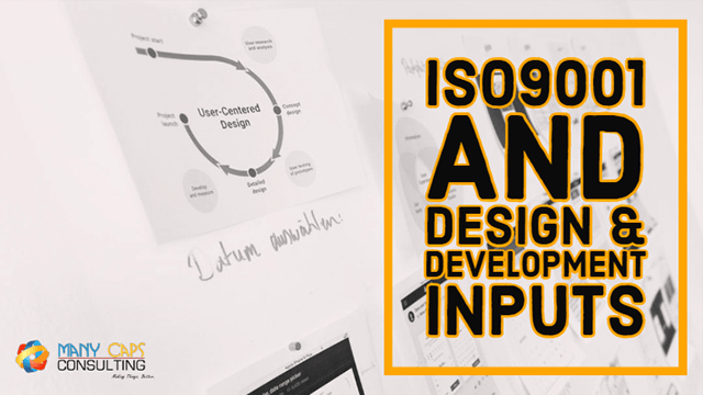ISO9001 and Design & Development Inputs
