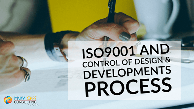ISO9001 and Control of Design & Developments Process