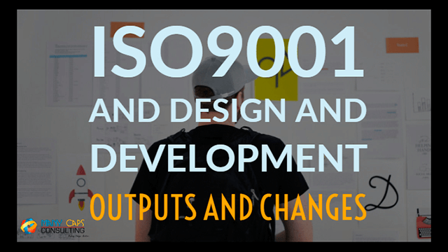 ISO9001-and-design-and-development-Outputs-and-Changes-tiny