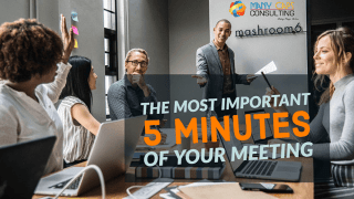 The Most Important 5 Minutes of Your Meeting