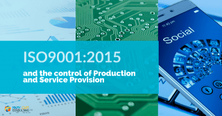 ISO9001 and the control of Production and Service Provision