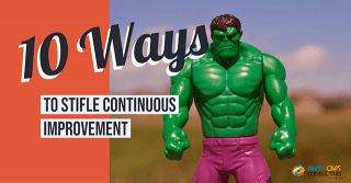 10 Ways To Stifle Continuous Improvement