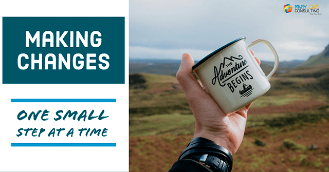 Making Changes – 1 small step at a time
