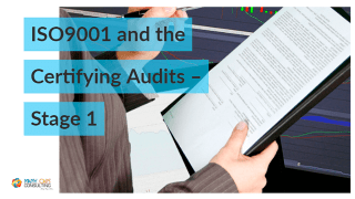 ISO9001 and the Certifying Audits – Stage 1