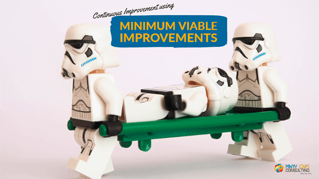 Minimum Viable Improvements