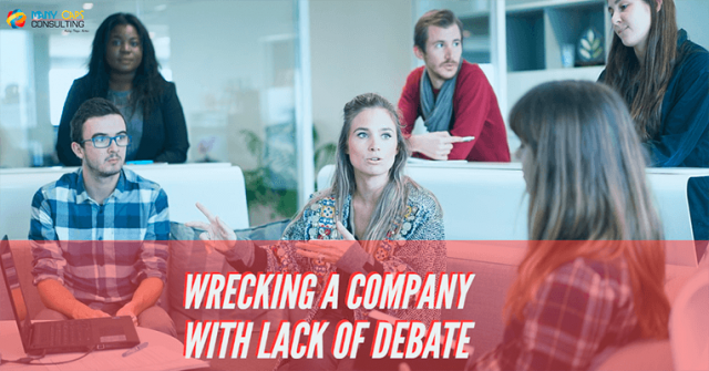 Wrecking a Company With Lack of Debate