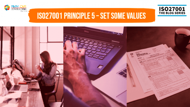 ISO27001 Principle 5 – Set Some Values