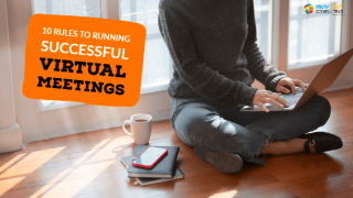 10 Rules to Running Successful Virtual Meetings