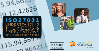 ISO27001 and Understanding the Needs & Expectations of Interested Parties