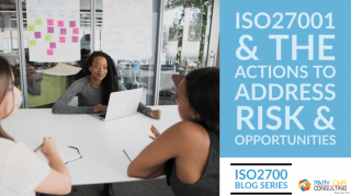 ISO27001 and the Actions to Address Risk & Opportunities