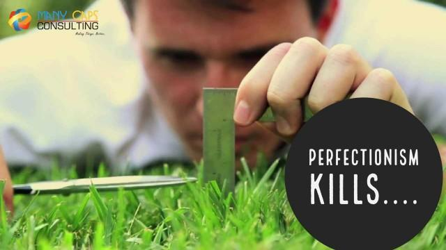 Perfectionism Kills... 7 Things you Can do to Help It